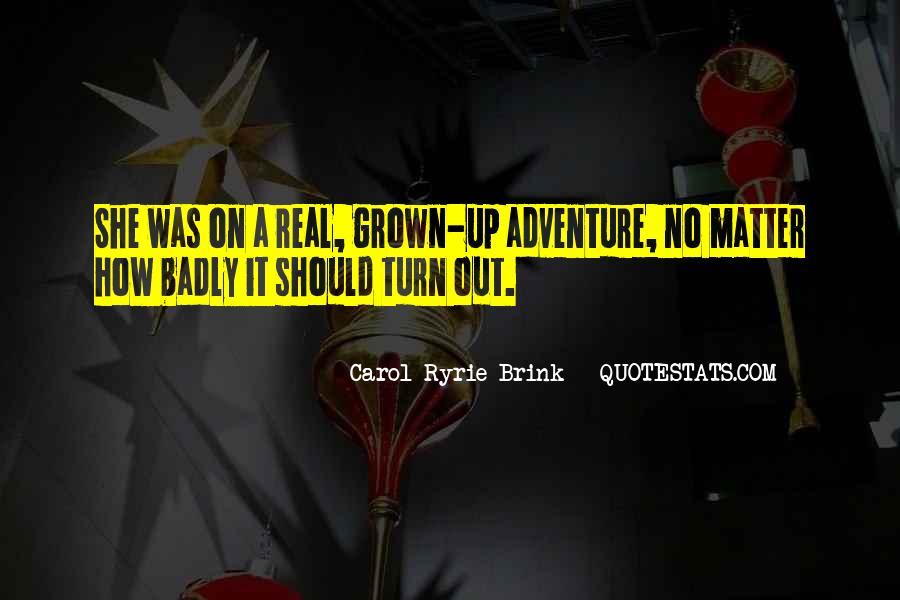 Carol Ryrie Brink Quotes #1741024