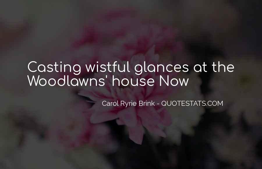 Carol Ryrie Brink Quotes #284451