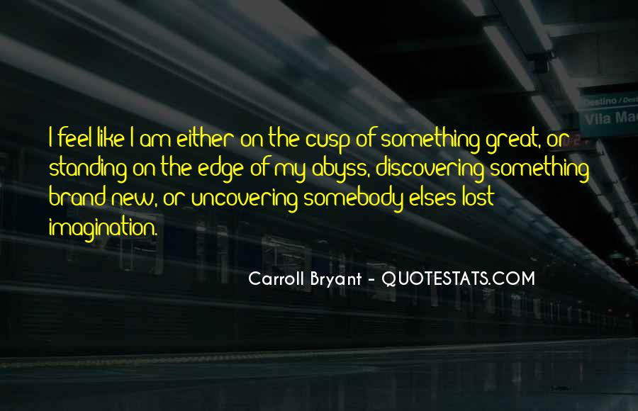 Carroll Bryant Quotes #842235