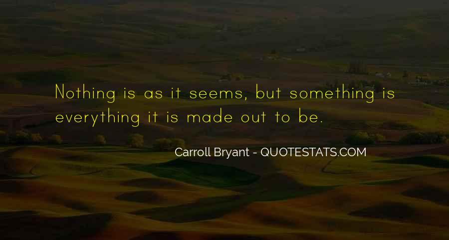 Carroll Bryant Quotes #891311