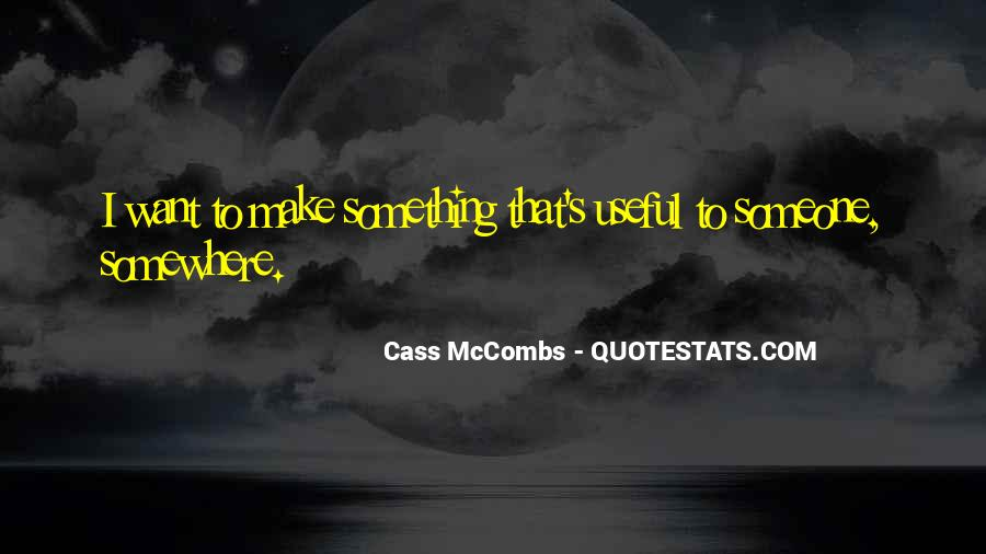 Cass Mccombs Quotes #1470404