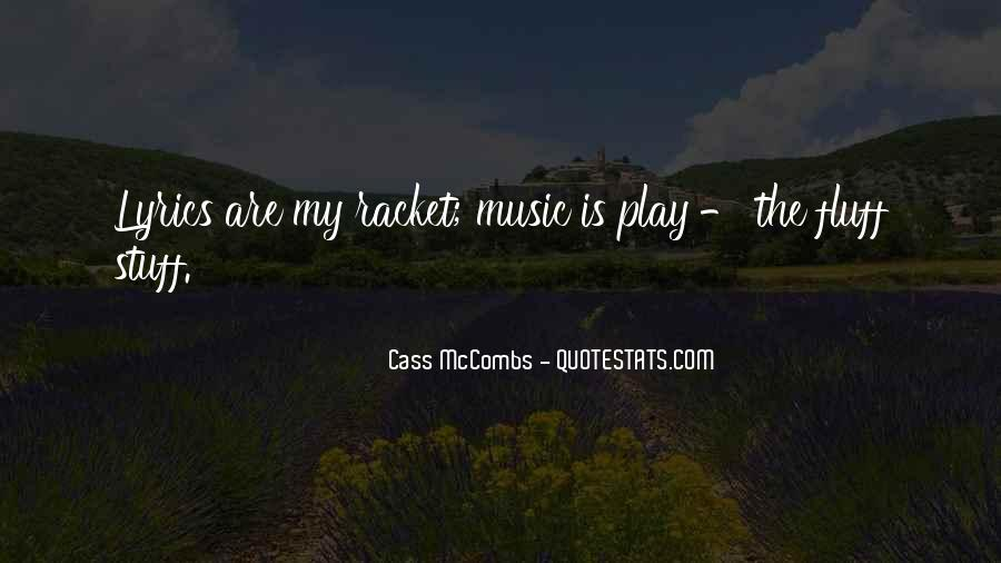 Cass Mccombs Quotes #1550207