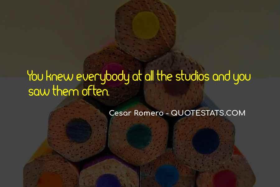 Cesar Romero Quotes #608766