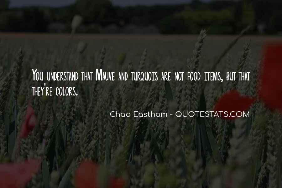 Chad Eastham Quotes #1618261