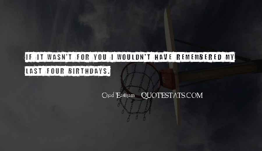 Chad Eastham Quotes #836977