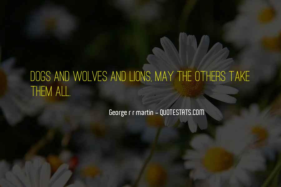 Quotes About Wolves And Lions #1369859