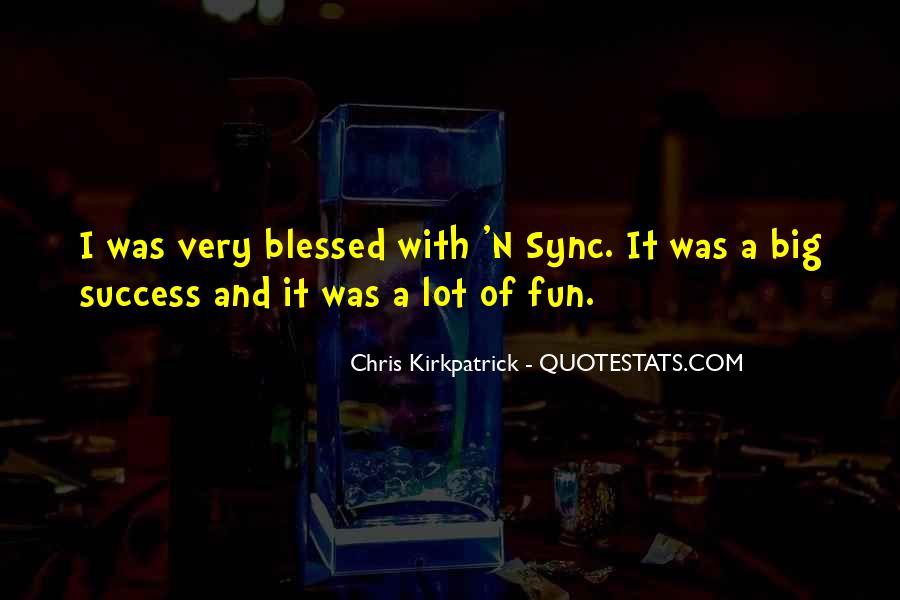 Chris Kirkpatrick Quotes #1576994
