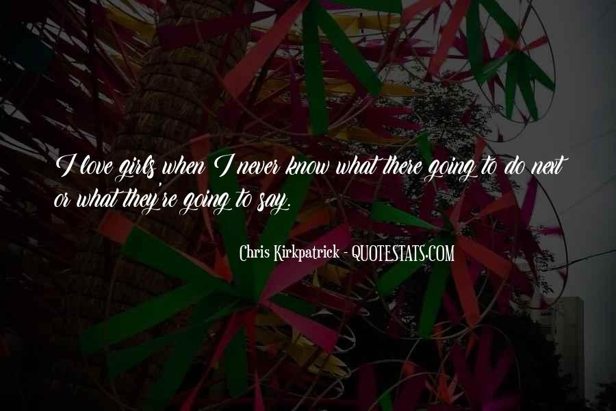Chris Kirkpatrick Quotes #542343