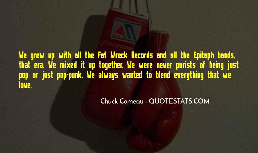 Chuck Comeau Quotes #1819185