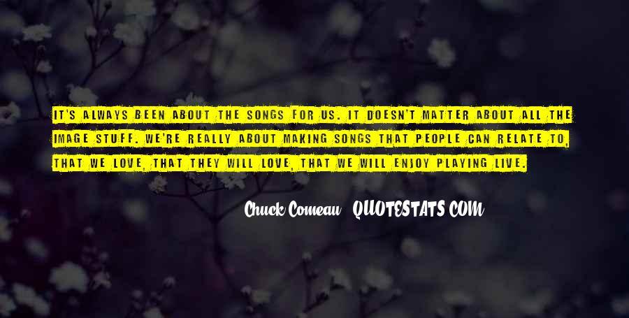 Chuck Comeau Quotes #758097