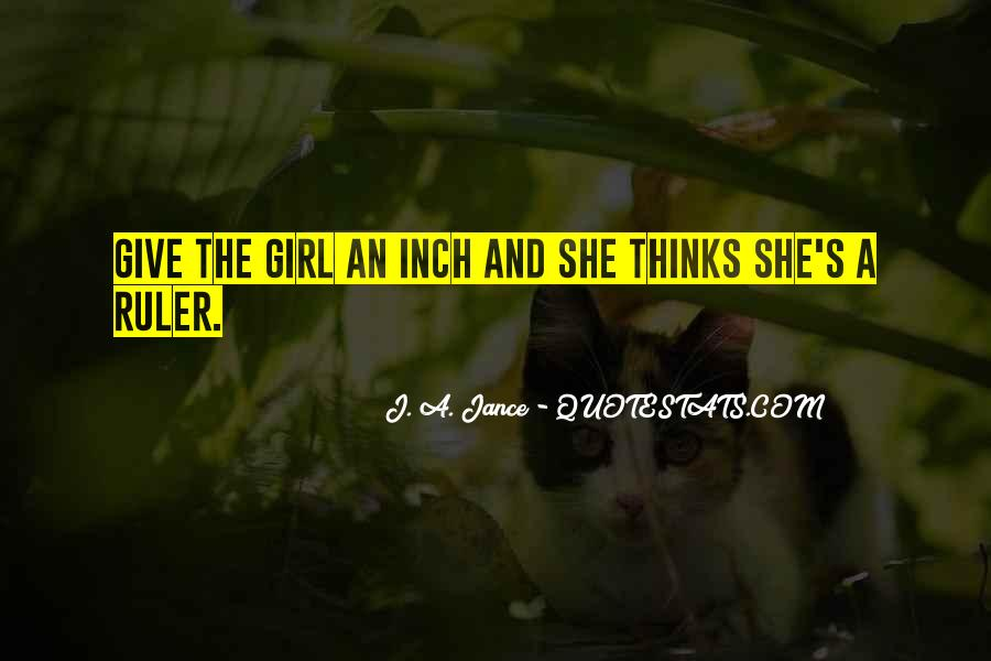 Quotes About Giving An Inch #1334668