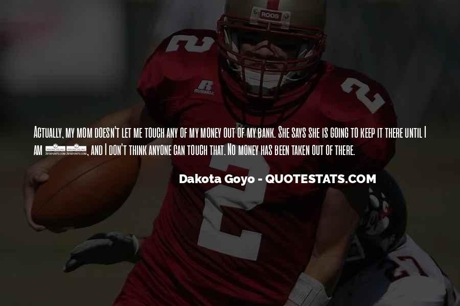 Dakota Goyo Quotes #1052265