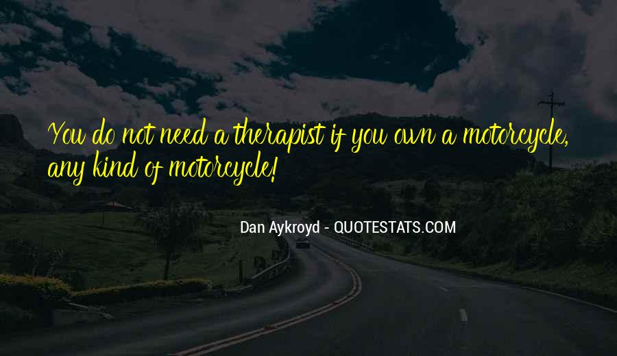 Dan Aykroyd Quotes #1141434