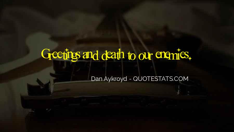 Dan Aykroyd Quotes #1224054