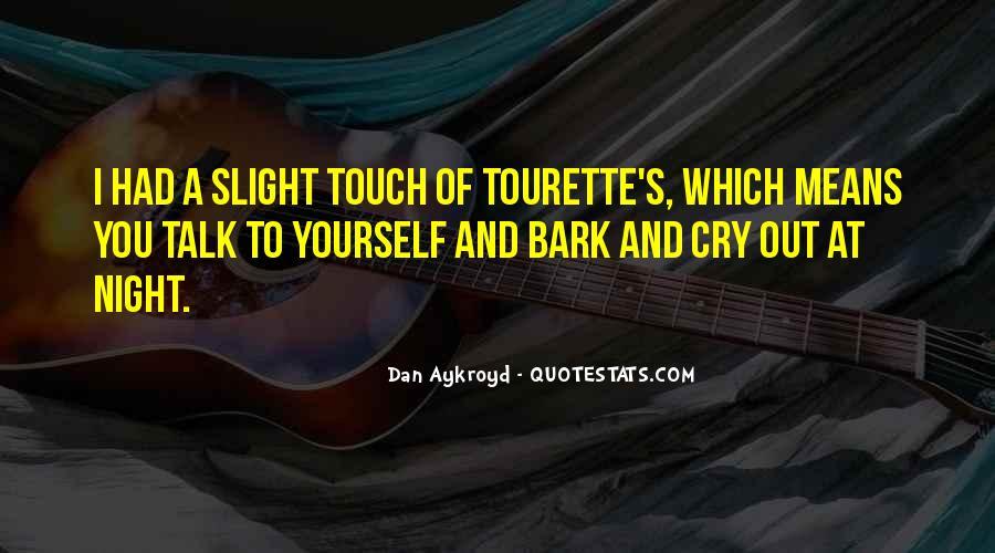 Dan Aykroyd Quotes #1346568