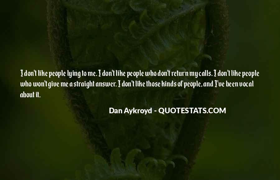Dan Aykroyd Quotes #1443947