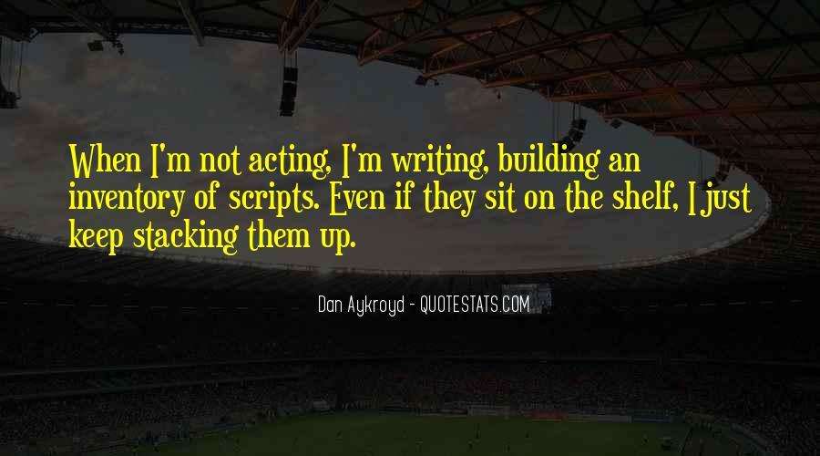 Dan Aykroyd Quotes #1470652