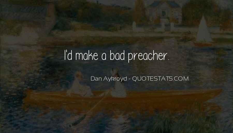 Dan Aykroyd Quotes #1723847