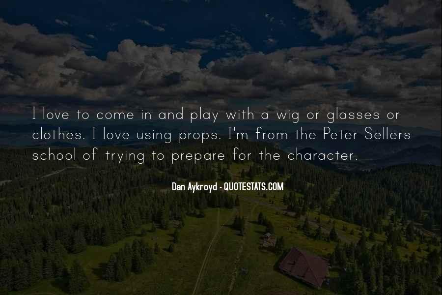Dan Aykroyd Quotes #1770447
