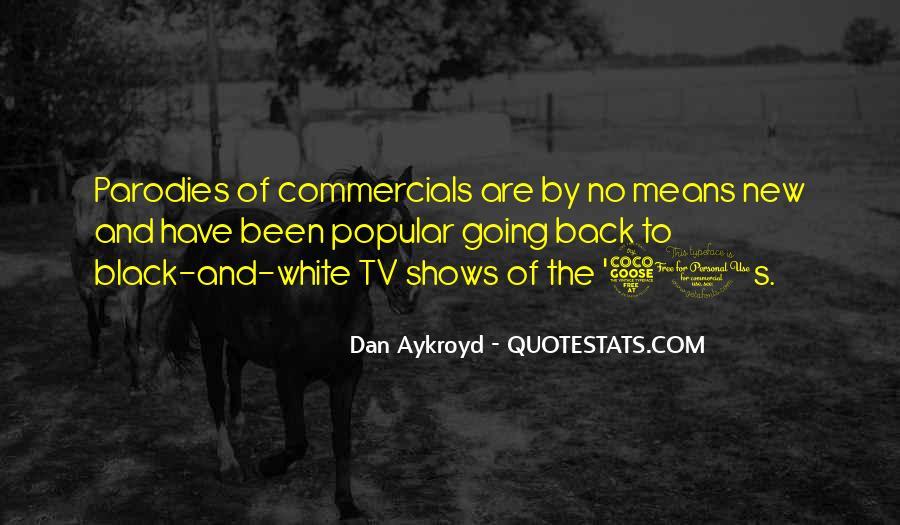Dan Aykroyd Quotes #498024