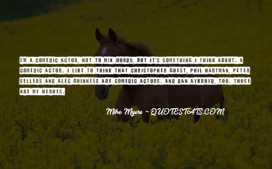 Dan Aykroyd Quotes #928019