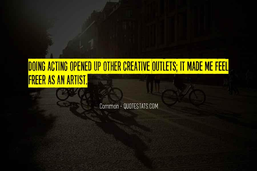 Quotes About Creative Outlets #1596163
