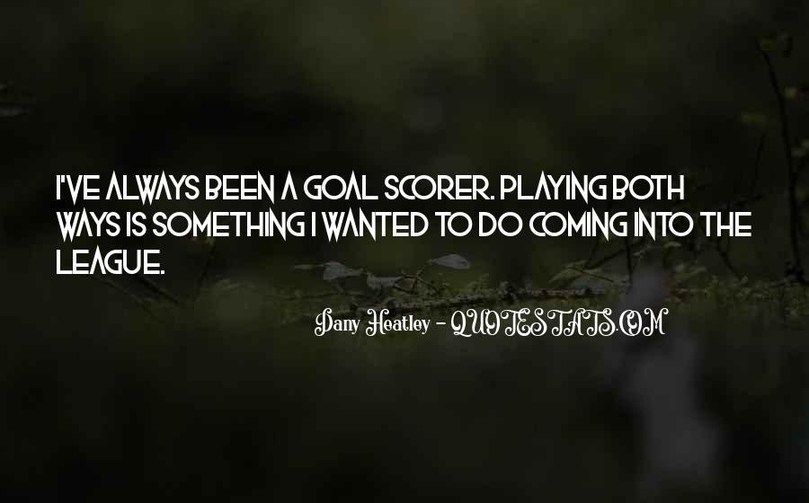 Dany Heatley Quotes #195758
