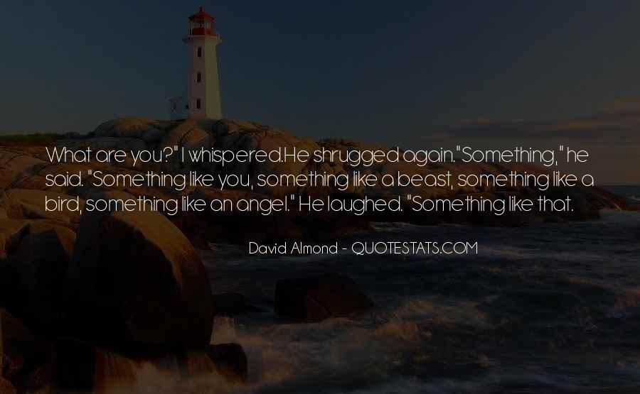 David Almond Quotes #1646747