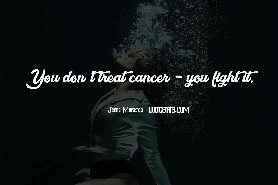 Quotes About Cancer Fight #1140517