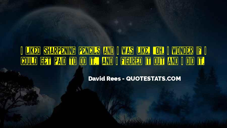 David Rees Quotes #1536723