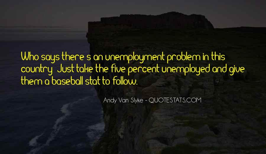 Quotes About Unemployment Problem #508771