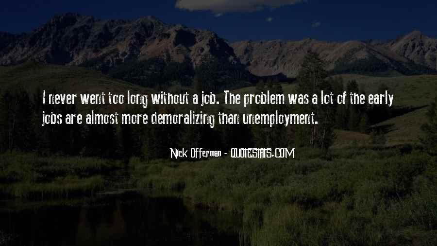 Quotes About Unemployment Problem #726840