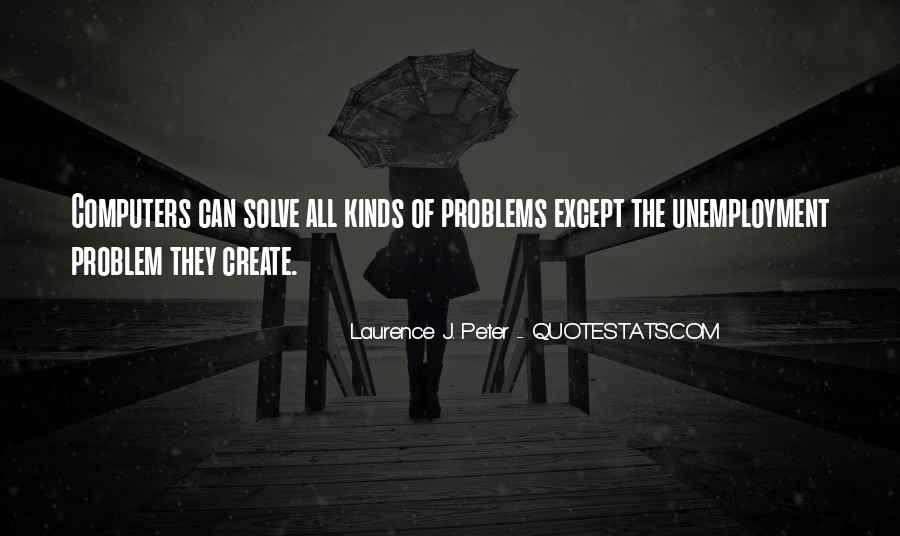 Quotes About Unemployment Problem #880414