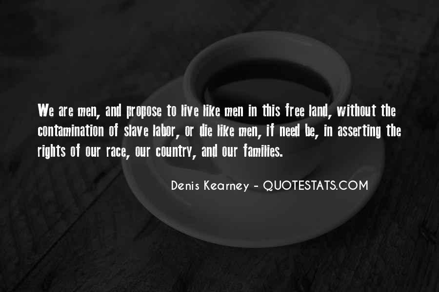Denis Kearney Quotes #1630594