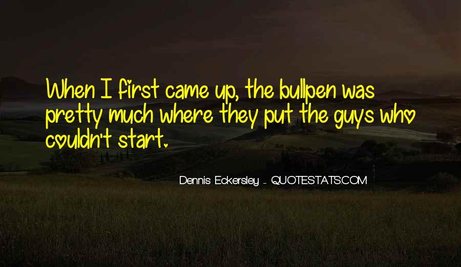 Dennis Eckersley Quotes #1116921