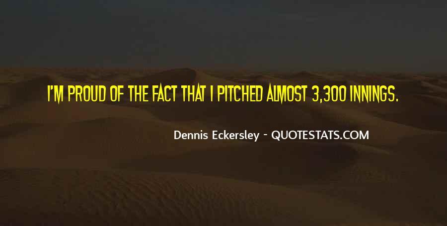 Dennis Eckersley Quotes #1310713