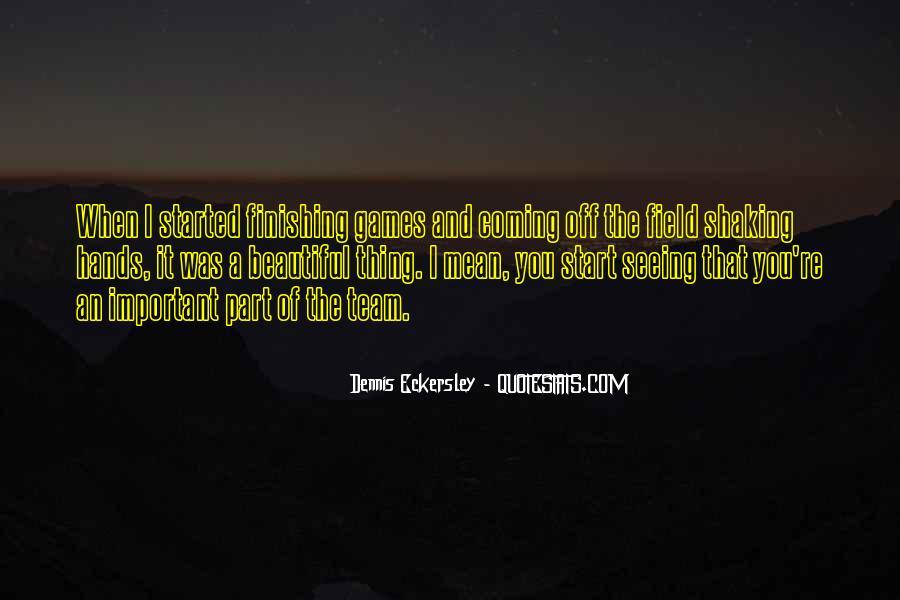 Dennis Eckersley Quotes #1351903