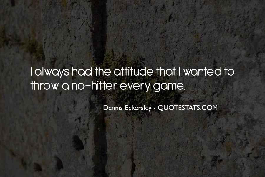 Dennis Eckersley Quotes #1403086