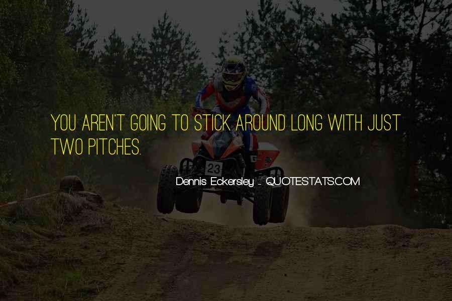 Dennis Eckersley Quotes #1566073