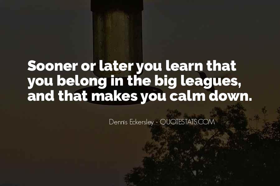 Dennis Eckersley Quotes #1674366