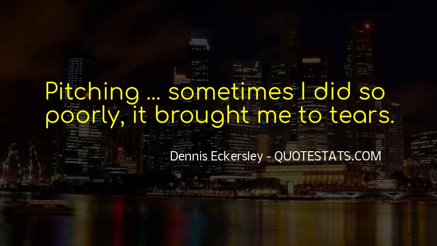 Dennis Eckersley Quotes #1737253
