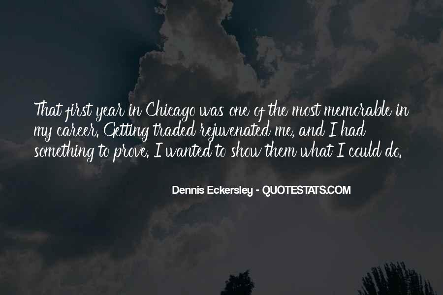 Dennis Eckersley Quotes #1844658