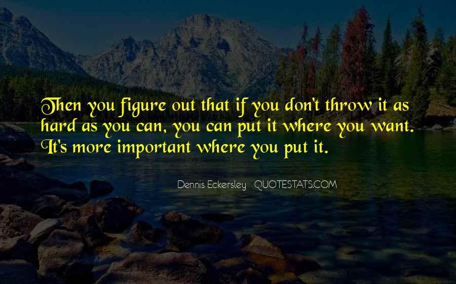 Dennis Eckersley Quotes #534081