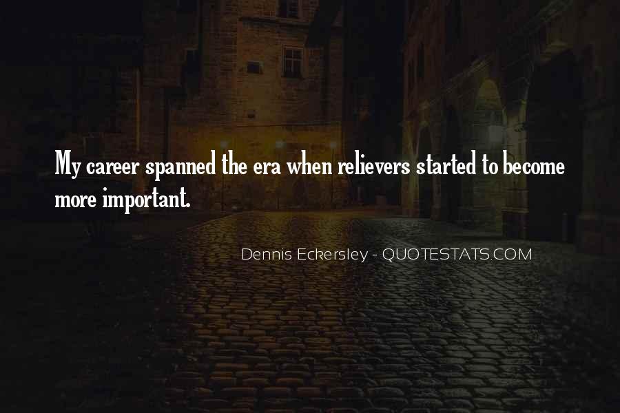 Dennis Eckersley Quotes #562362