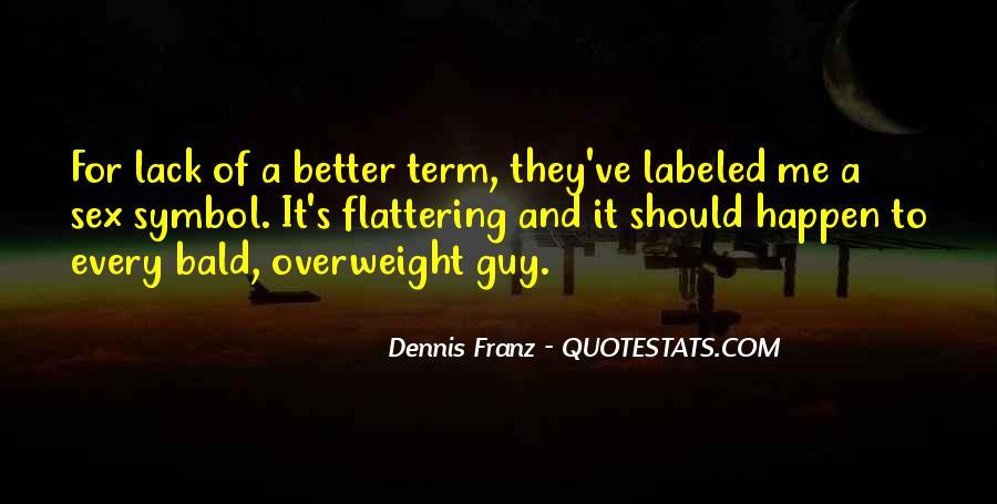 Dennis Franz Quotes #1409535