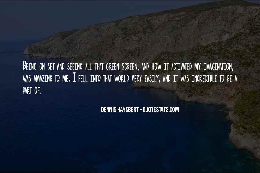 Dennis Haysbert Quotes #1106603