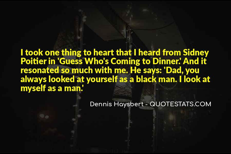 Dennis Haysbert Quotes #1296620