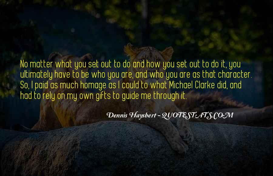 Dennis Haysbert Quotes #580560