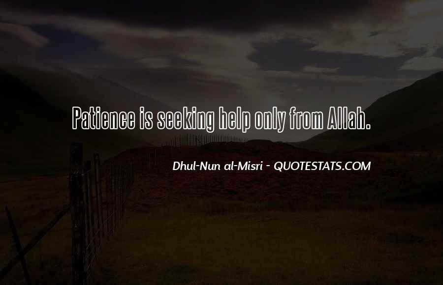 Dhul Nun Al Misri Quotes #545324