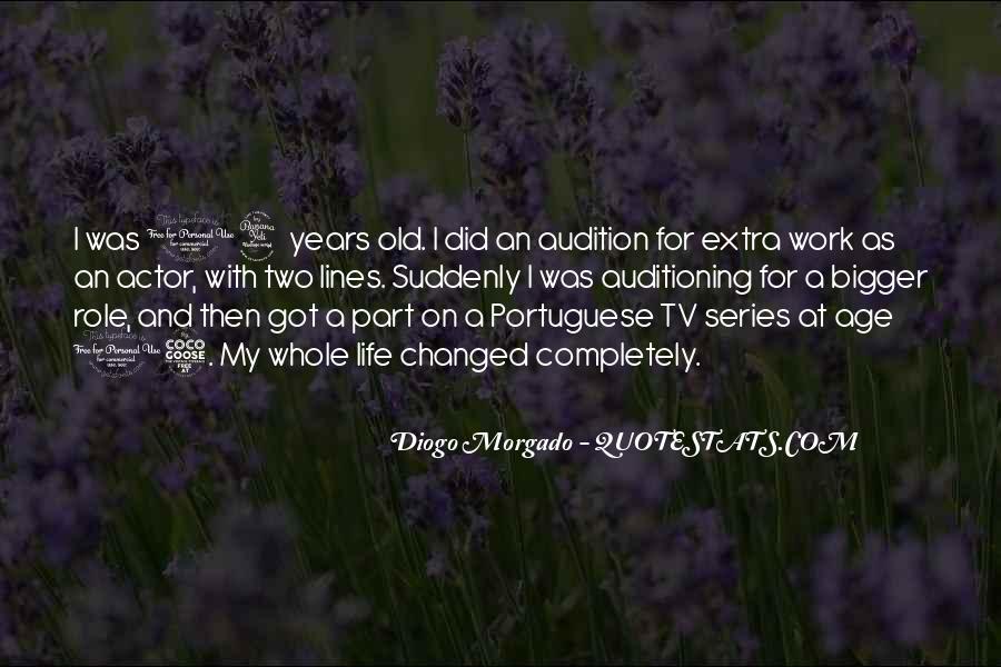 Diogo Morgado Quotes #1545350